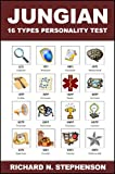 Jungian 16 Types Personality Test: Find Your 4 Letter Archetype to Guide Your Work, Relationships, & Success