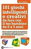 101 giochi intelligenti e creativi da fare con il tuo bambino (eNewton Manuali e Guide) (Italian Edition)