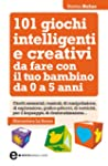 101 giochi intelligenti e creativi da...
