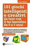 101 giochi intelligenti e creativi da...