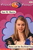 Stacey and the Boyfriend Trap (Baby-Sitters Club Friends Forever #6) (0590523376) by Martin, Ann M.