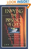 Enjoying the Presence of God: Discovering Intimacy with God in the Daily Rhythms of Life (Spiritual Formation Study Guides)