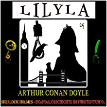 Skandalgeschichte im Fürstentum O... (Lilyla - Sherlock Holmes 25) Hörbuch von Arthur Conan Doyle Gesprochen von: Friedrich Frieden
