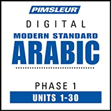 Arabic (Modern Standard) Phase 1, Units 1-30: Learn to Speak and Understand Modern Standard Arabic with Pimsleur Language Programs  by Pimsleur Narrated by Pimsleur