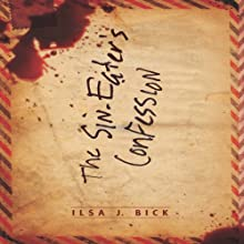Sin Eater's Confession (       UNABRIDGED) by Ilsa J. Bick Narrated by Nick Podehl