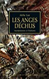 The Horus Heresy, Tome 11 : Les anges déchus : Manipulations et trahisons