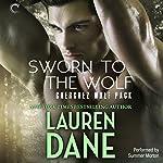 Sworn to the Wolf: Cherchez Wolf Pack, Book 2 | Lauren Dane