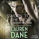 Sworn to the Wolf: Cherchez Wolf Pack, Book 2