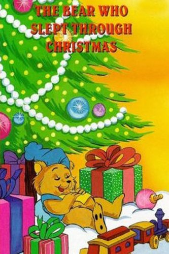 The Bear Who Slept Through Christmas