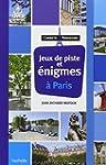 JEUX DE PISTE ET �NIGMES � PARIS : LE...