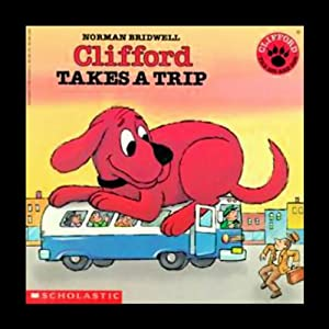Clifford Takes a Trip Audiobook