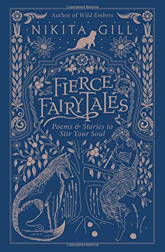 Fierce Fairytales Poems and Stories to Stir Your Soul [Gill, Nikita] (Tapa Blanda)