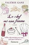 Le Chef est une femme : Elle a des recettes pour tout... sauf pour l'amour par Gans