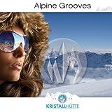 Alpine Grooves, Vol. 1 (Kristallhütte)