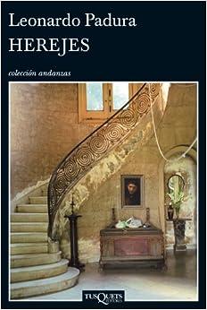 Herejes (Spanish and French Edition) (Spanish Edition): Leonardo