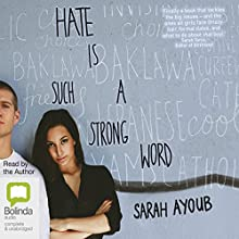 Hate Is Such a Strong Word | Livre audio Auteur(s) : Sarah Ayoub Narrateur(s) : Sarah Ayoub