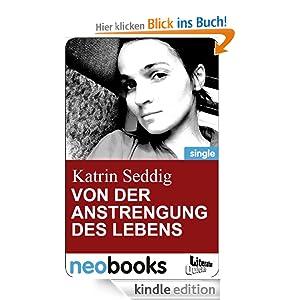 Von der Anstrengung des Lebens (neobooks Singles): Edition Literatur-Quickie