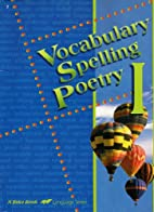 Vocabulary Spelling Poetry 1 by James A.…