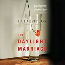 Daylight Marriage (       UNABRIDGED) by Heidi Pitlor Narrated by Xe Sands