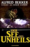 img - for Der See des Unheils (Unheimlicher Roman) (German Edition) book / textbook / text book