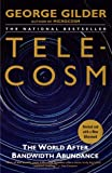 Telecosm: The World After Bandwidth Abundance (0743205472) by Gilder, George