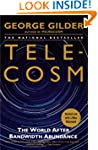 Telecosm: The World After Bandwidth A...