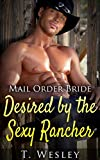 Mail Order Bride:: Desired by the Sexy Rancher (Victorian, Inspirational, Contemporary)