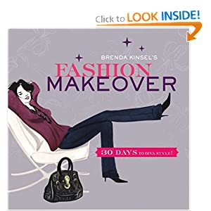 Brenda Kinsel's Fashion Makeover: 30 Days to Diva Style!