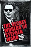 The Secret Worlds of Stephen Ward: Sex, Scandal and Deadly Secrets in the Profumo Affair (English Edition)