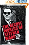 The Secret Worlds of Stephen Ward: Se...