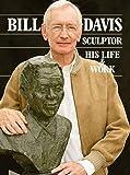 Bill Davis, Sculptor: His Life & Work (0620451335) by Gregorowski, Christopher