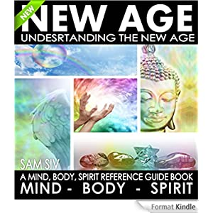 Understanding The New Age - A Mind, Body, Spirit Reference