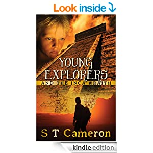Amazon.com: Young Explorers and the Inca Wraith eBook: S T Cameron: Kindle Store