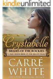 Crystabelle: A Mail Order Bride on the Oregon Trail (Brides of the Rockies Book 6)