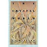 The Crystal World ~ J. G. Ballard