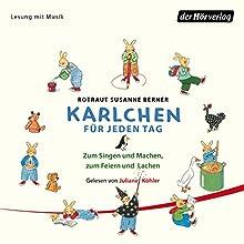 Karlchen für jeden Tag: Zum Singen und Machen, zum Feiern und Lachen Hörbuch von Rotraut Susanne Berner Gesprochen von: Juliane Köhler