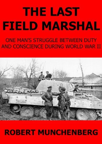 the-last-field-marshal-one-mans-struggle-between-duty-and-conscience-during-world-war-ii