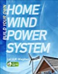 Build Your Own Home Wind Power System