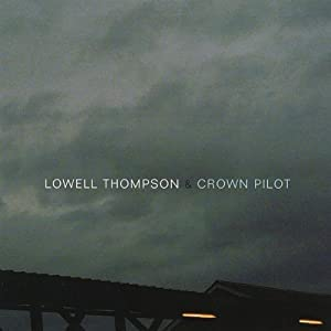 Lowell Thompson & Crown Pilot