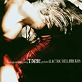Electric Hellfire Kiss by Tenebre (2002-10-28)