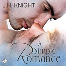 A Simple Romance (       UNABRIDGED) by J.H. Knight Narrated by Nick J. Russo