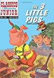 Three Little Pigs (Classics Illustrated Junior)