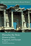 Hierocles the Stoic: Elements of Ethics, Fragments, and Excerpts (Society of Biblical Literature Writings from the Greco-Roman)
