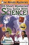 One Minute Mysteries: 65 Short Mysteries You Solve With Science! (One Minute Mysteries (Paperback))