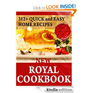 Kindle Book Bargain: New Royal Cookbook - 312 Quick and Easy Home Recipes (Illustrated), by Royal Baking Powder Co. Publication Date: December 9, 2011
