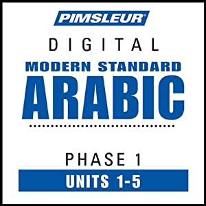 Arabic (Modern Standard) Phase 1, Unit 01-05: Learn to Speak and Understand Modern Standard Arabic with Pimsleur Language Programs | [Pimsleur]