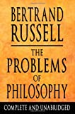Image of The Problems Of Philosophy : Complete And Unabridged