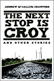 The Next Stop Is Croy and other stories