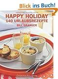 Happy Holiday. 140 Urlaubsrezepte