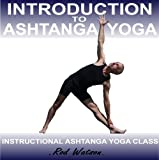 Rod Watson Introduction to Ashtanga Yoga by Rod Watson: 1